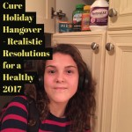 Cure Holiday Hangover – Realistic Resolutions for a Healthy 2017