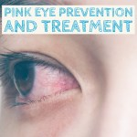 Pink Eye Prevention and Treatment