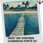 Five Favourite Western Caribbean Cruise Ports #IFWTWA