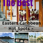 Eastern Caribbean Hot Spots – The Best Destinations in the Region #IFWTWA