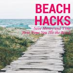 Beach Hacks to Decrease Headaches and Increase Fun