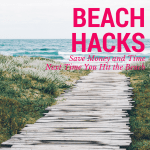 Beach Hacks to Decrease Headaches and Increase Fun