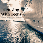 How to Make Cruising with Teens Enjoyable For All