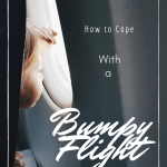 How to Deal with A Bumpy Flight