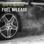 How to Increase Fuel Mileage Now
