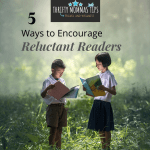 Five Easy Ways to Encourage a Reluctant Reader to Read