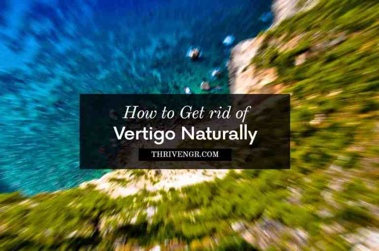 how to treat vertigo, how to get rid of veertigo
