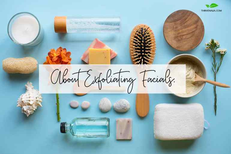 Exfoliating Facials: Everything You Need to Know About Facial Exfoliation