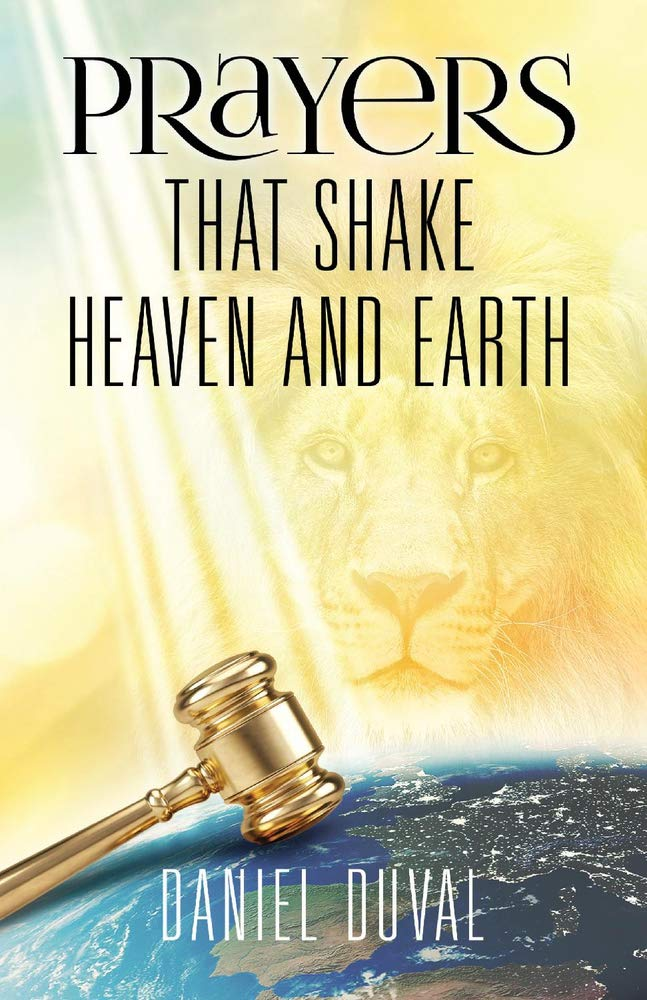 Prayers That Shake Heaven and Earth by Dan Duval