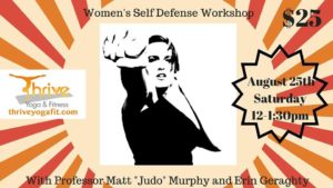 Women's Self Defense Seminar on August 25th 2018, at Thrive Yoga & Fitness