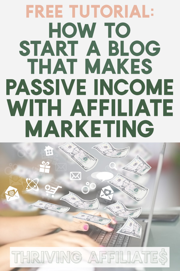 Check out this free tutorial and Learn How to Start a Blog That Makes Passive Income With Affiliate Marketing on ThrivingAffiliates.com #affiliatemarketing #thrivingaffiliates