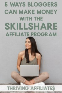 Learn these 5 ways to make money with the Skillshare affiliate program on your blog (and more!) #thrivingaffiliates #affiliatemarketingideas #skillshare #makemoneywithskillshare