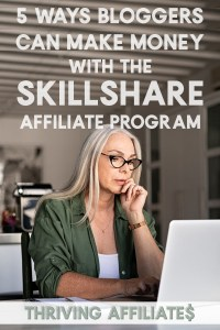 Have you thought about becoming a Skillshare affiliate or teacher? Learn these 5 ways to make money with the Skillshare affiliate program on your blog. #thrivingaffiliates #affiliatemarketing #affiliatemarketingideas #skillshare #makemoneywithSkillshare