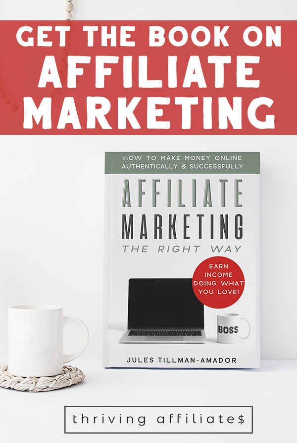 No high-priced course needed: Affiliate Marketing the Right Way: How to Make Money Online Authentically and Successfully THE BOOK is here! #thrivingaffiliates