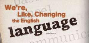 We're, Like, Changing the English Language