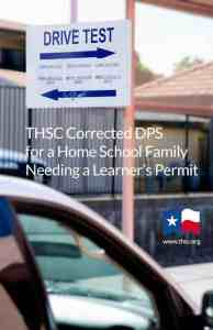 THSC Corrected DPS for a Home School Family Needing a Learner's Permit