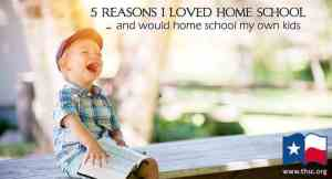 5 Reasons This Home School Grad Plans to Home School Her Kids
