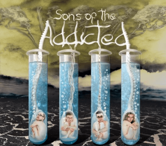 Sons of the Addicted