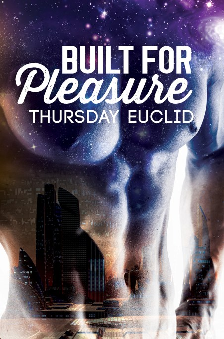 Built for Pleasure by Thursday Euclid; art by Aaron Anderson