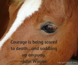 Courage is being scared to death...and-2