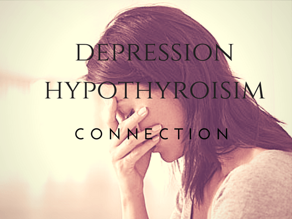 The Hypothyroidism Depression Connection