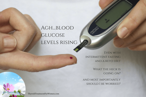 Why Are My Blood Glucose Levels Rising On Keto & Intermittent Fasting