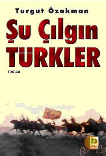 şu-çilgin-türkler-turgut-özakman