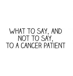 What to say, and not to say, to a cancer patient