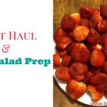 Healthy Fruit Haul, How I prep my Strawberries!