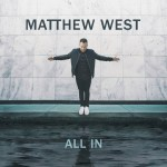 CD Review | Matthew West New Album – All In  #ALLIN & #FlyBy