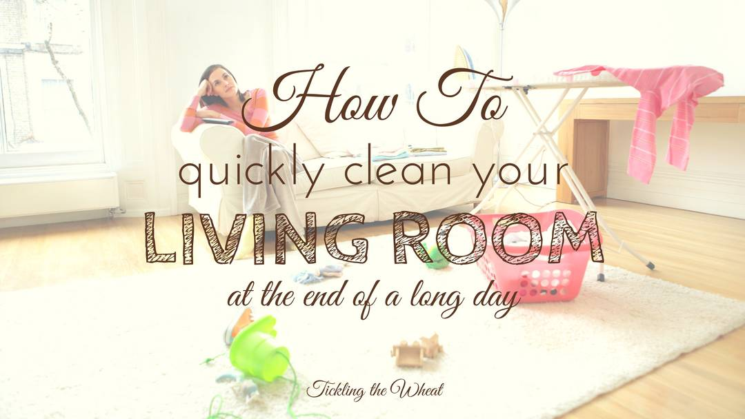 How to Quickly Clean Your Living Room After a Long Day