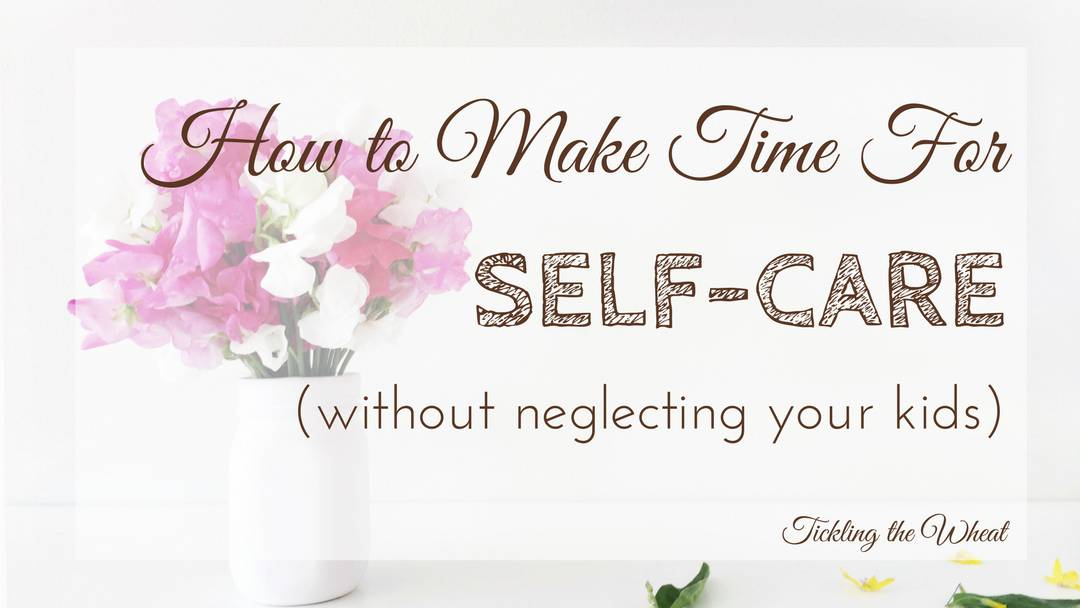 How to Make Time for Self-Care Without Neglecting Your Kids