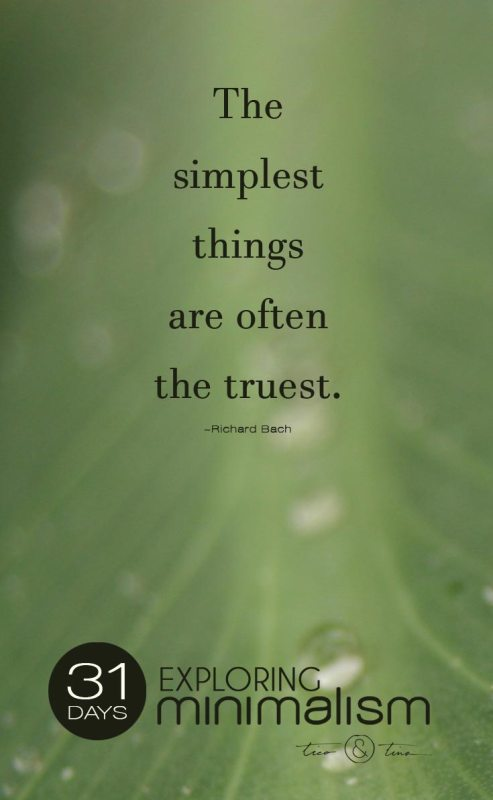 The simplest things are often the truest. | 31 Days Exploring Minimalism | simple living | quote