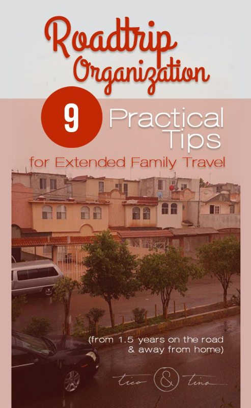 Road Trip Organization: 9 Practical Tips for Extended Family Travel (from 1.5 years on the road & away from home) | location independent, life on the road, travel