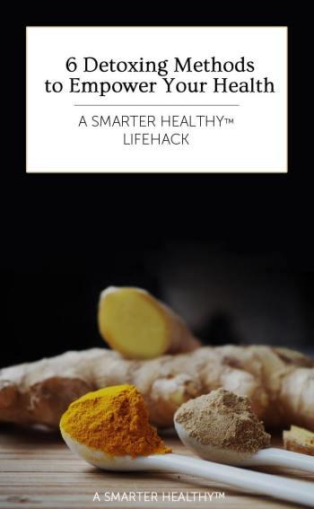 6 detoxing methods to empower your health: tea, smoothies, body wraps, foot detoxes, baths, soups, salads