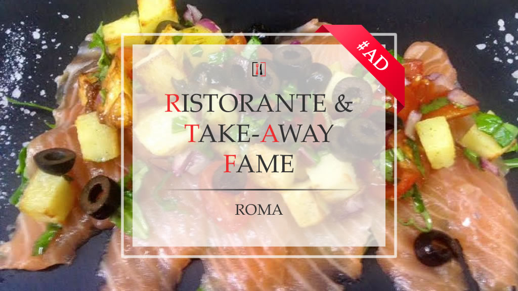 FAME, Ristorante & Take-Away a due passi da Piazza Re di Roma