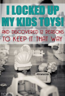 I Locked up my Kids Toys – and Discovered 12 Reasons to Keep it that Way