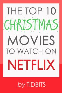 The Top 10 Christmas Movies to Watch on Netflix