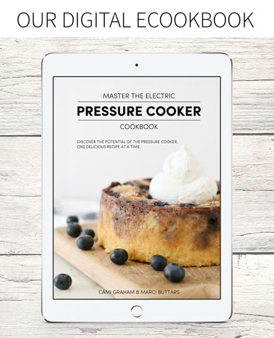 Our Digital eCookbook, Master the Electric Pressure Cooker