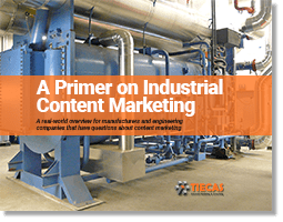 A Primer on Industrial Content Marketing from Tiecas