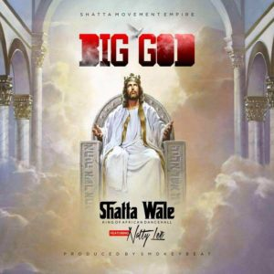 Shatta Wale features Natty Lee on another tune titled Big God.