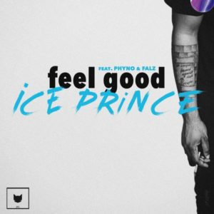 Ace Nigerian rapper and singer Ice Prince features Falz and Phyno on his new song Feel Good.
