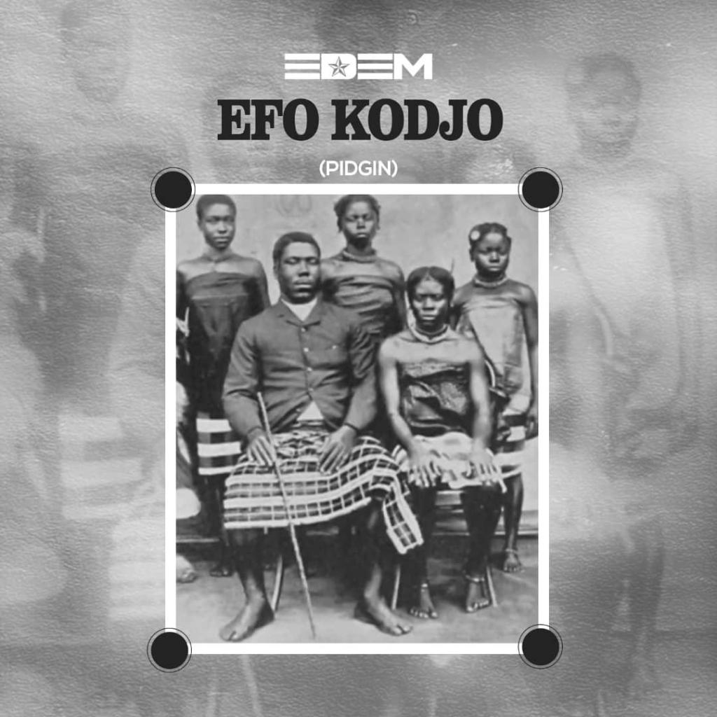"""If you have heard the Ewe Version of """"Efo Kodjo"""" by Edem, then you would know the part 2 which is in English would blow your mind as he tells this interesting story to get the attention of the non-ewe speakers with the lyrics."""