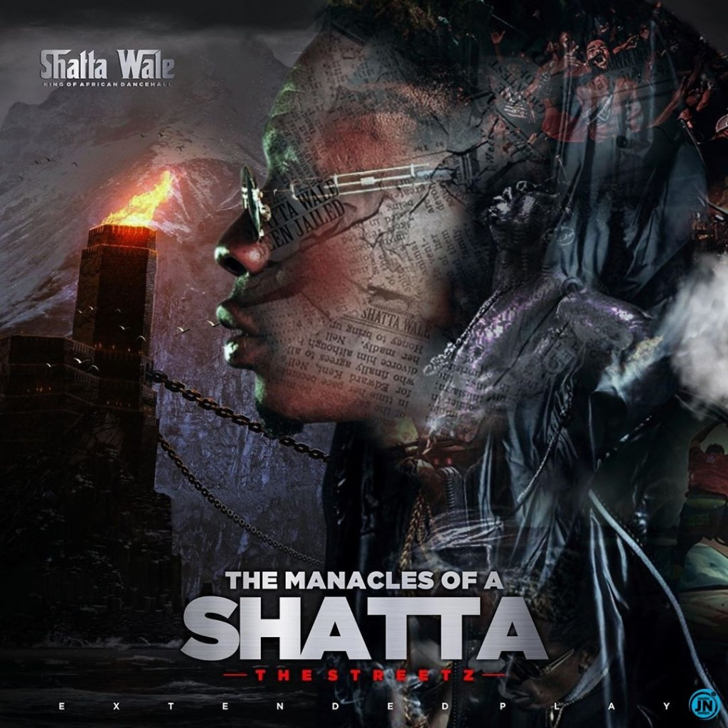 Shatta Wale - The Manacles Of A Shatta EP