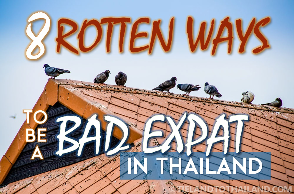 8 Rotten Ways to be a Bad Expat in Thailand