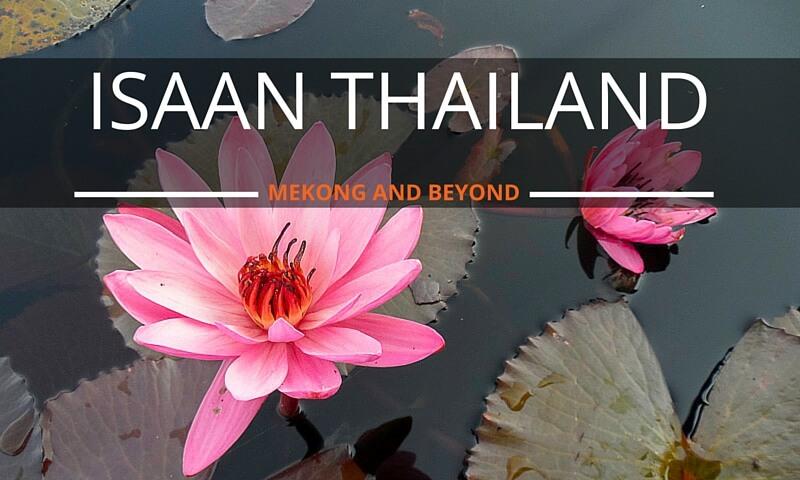 Isaan Thailand Destinations