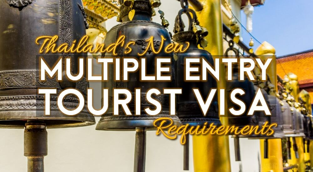 Thailand's New Multiple Entry Tourist Visa Requirements
