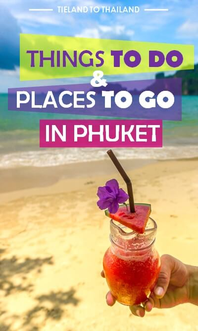 Twelve things to do and places to go in Phuket - good for all budgets! | Tieland to Thailand