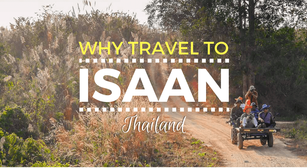 Why Travel to Isaan Thailand