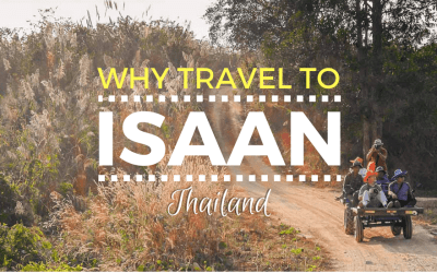 Why Travel to Isaan: Thailand's Countryside